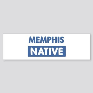 MEMPHIS native Bumper Sticker