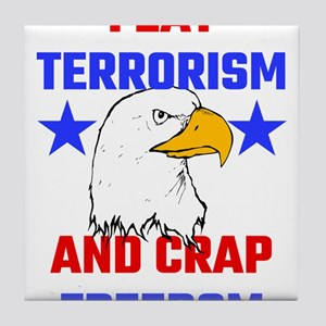 I Eat Terrorism And Crap Freedom Tile Coaster