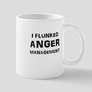 I Flunked Anger Management Mugs