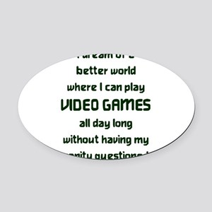 I dream of a better world I can pl Oval Car Magnet
