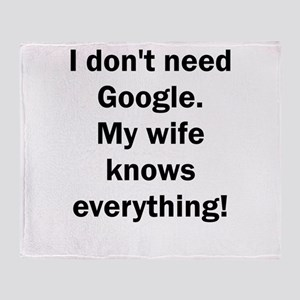 I don't need Google. My wife knows e Throw Blanket