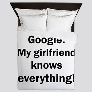 I don't need Google My girlfriend know Queen Duvet