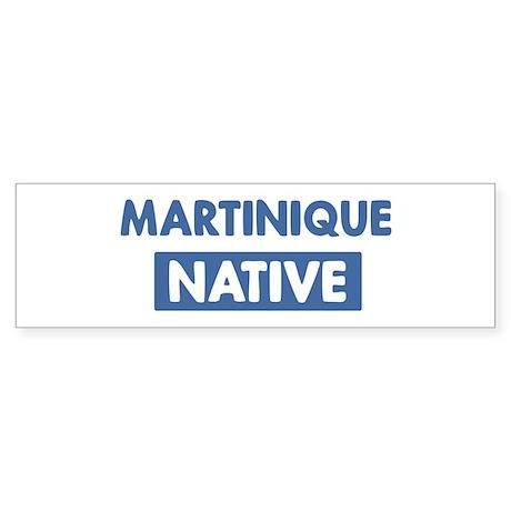 MARTINIQUE native Bumper Sticker