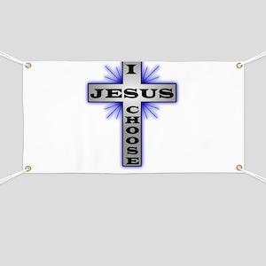 I Choose Jesus Banner