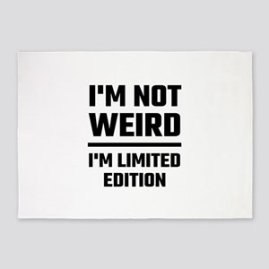 I'm Not Weird, I'm Limited Edition 5'x7'Area Rug