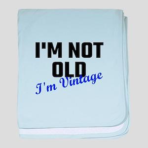 I Am Not Old I Am Vintage baby blanket