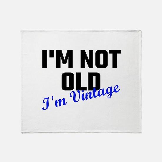 I Am Not Old I Am Vintage Throw Blanket