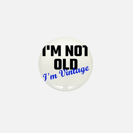 I Am Not Old I Am Vintage Mini Button