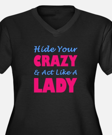 Hide Your Crazy & Act Like A Lad Plus Size T-Shirt