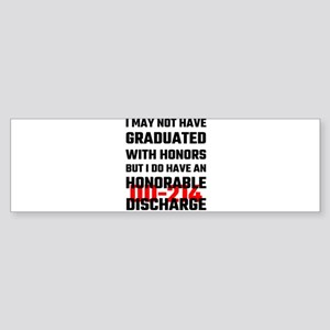 I May Not Have Graduated With Honor Bumper Sticker