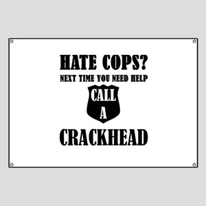 Hate Cops?Next Time You Need Help Call A Cr Banner