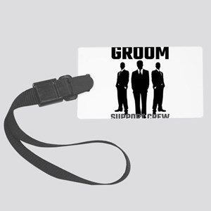 Groom Support Crew Large Luggage Tag