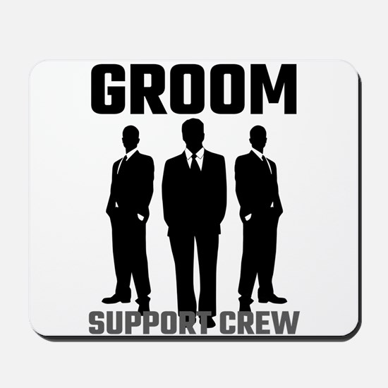 Groom Support Crew Mousepad