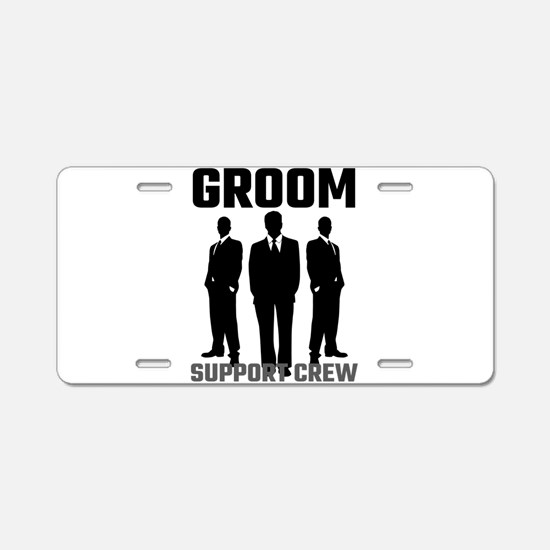 Groom Support Crew Aluminum License Plate