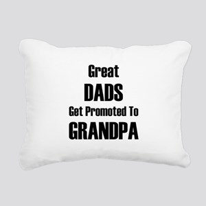 Great Dads Get Promoted Rectangular Canvas Pillow