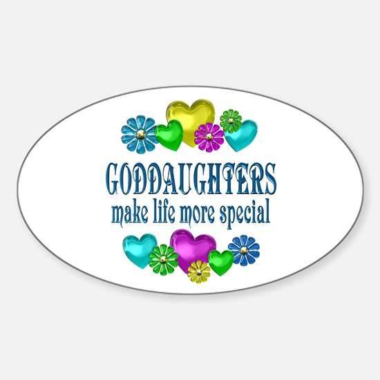 Goddaughters More Special Sticker (Oval)