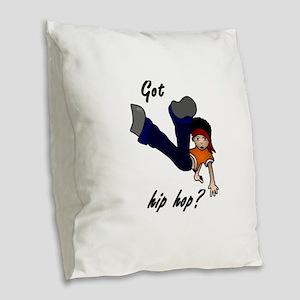 Got hip hop? Burlap Throw Pillow