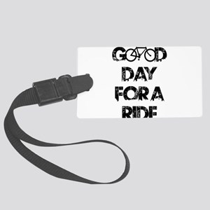 Good Day For A Ride Large Luggage Tag