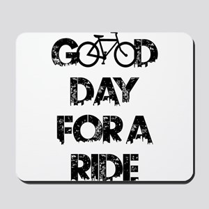 Good Day For A Ride Mousepad