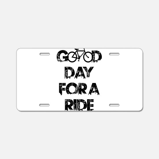 Good Day For A Ride Aluminum License Plate