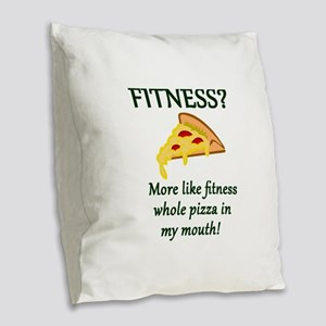 FITNESS? More like fitness who Burlap Throw Pillow