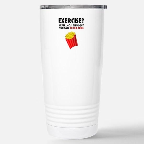 Exercise? Yeah...No. I Stainless Steel Travel Mug