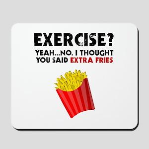 Exercise? Yeah...No. I Thought You Said Mousepad