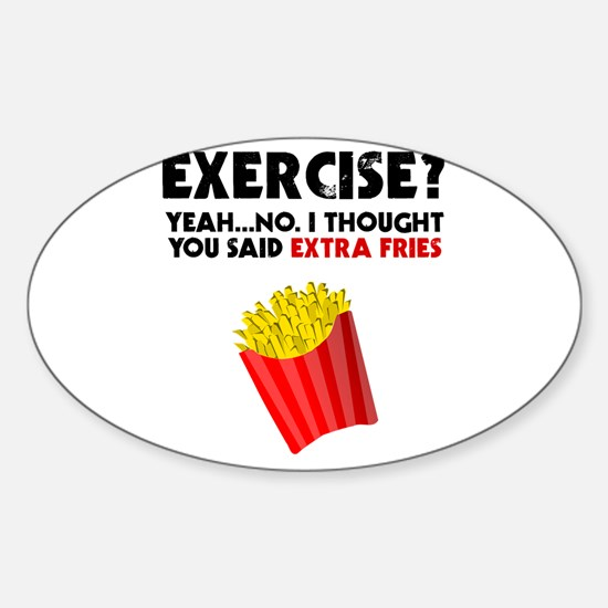 Exercise? Yeah...No. I Thought You Said Ex Decal