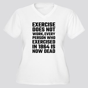 Exercise Does Not Work Plus Size T-Shirt
