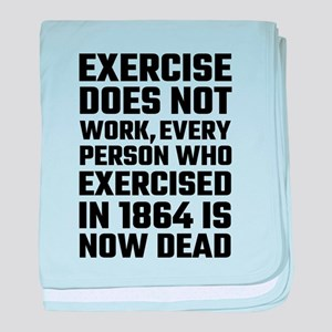 Exercise Does Not Work baby blanket