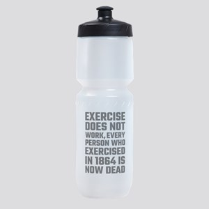 Exercise Does Not Work Sports Bottle