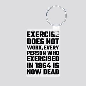 Exercise Does Not Work Keychains