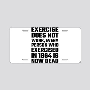Exercise Does Not Work Aluminum License Plate