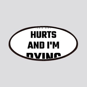 Everything Hurts And I'm Dying Patch