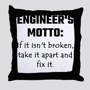 Engineer's Motto: If It Isn't Broken Throw Pillow