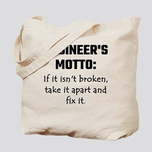 Engineer's Motto: If It Isn't Broken Take Tote Bag