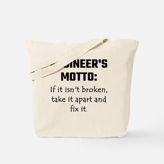 Engineer's Motto: If It Isn't Broken Take Tote Bag