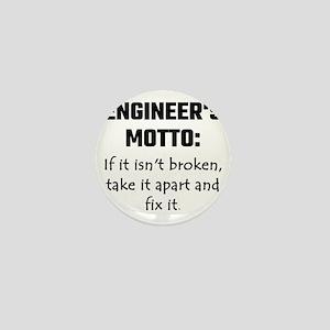 Engineer's Motto: If It Isn't Broken T Mini Button
