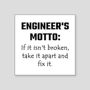 Engineer's Motto: If It Isn't Broken Take Sticker