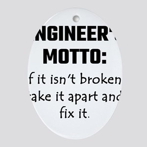 Engineer's Motto: If It Isn't Broken Oval Ornament