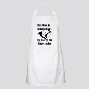Education is Important Big Biceps Are Import Apron