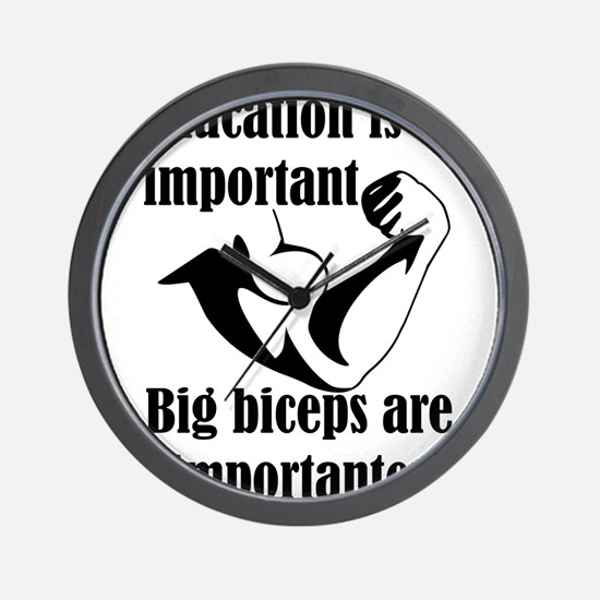 Education is Important Big Biceps Are I Wall Clock