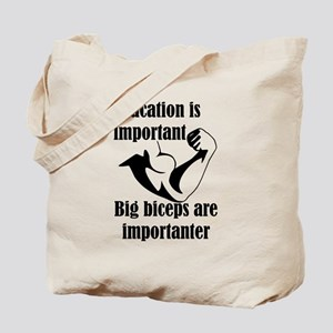 Education is Important Big Biceps Are Imp Tote Bag