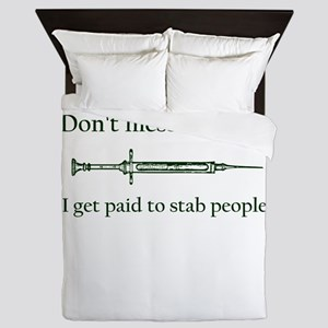 Don't mess with me I get paid to stab Queen Duvet