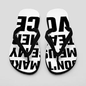 Don't Make Me Use My Teacher Voice Flip Flops