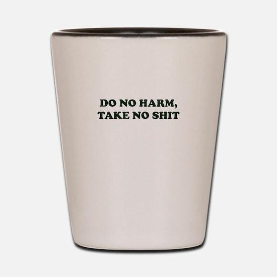 Do No Harm But Take No Shit Shot Glass