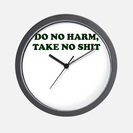 Do No Harm But Take No Shit Wall Clock