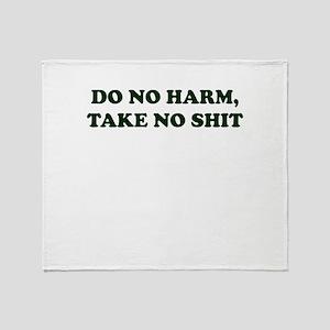 Do No Harm But Take No Shit Throw Blanket