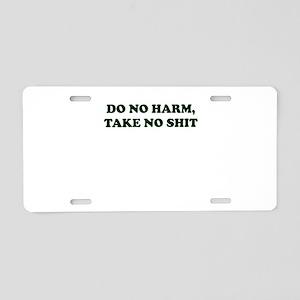 Do No Harm But Take No Shit Aluminum License Plate