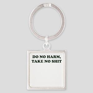 Do No Harm But Take No Shit Keychains